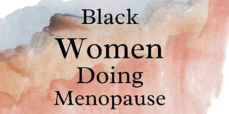 Black Women Doing Menopause  - Taster Event tickets