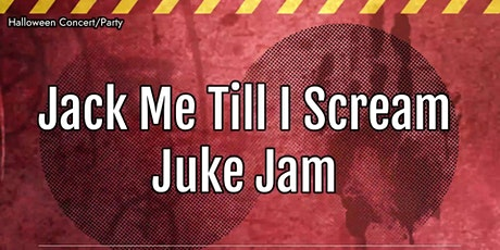 Jack Me Till I Scream: Juke Jam Halloween Party FT: GantMan tickets