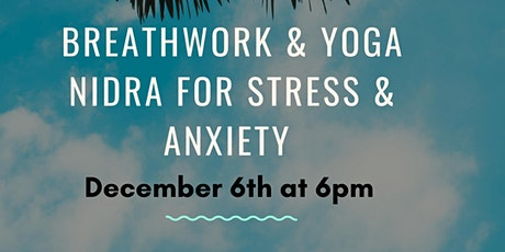 Breathwork and Yoga Nidra for Stress and Anxiety tickets