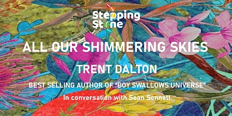 Trent Dalton, (All Our Shimmering Skies), Stepping Stone Fundraising Event tickets