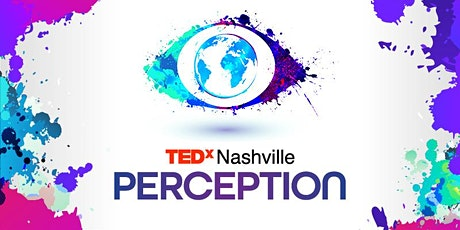 TEDxNashville 2020 - Virtual Series - Perception tickets