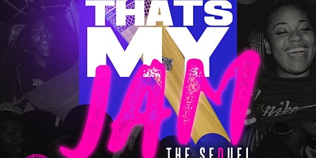 That's MY Jam! The SeQuel tickets