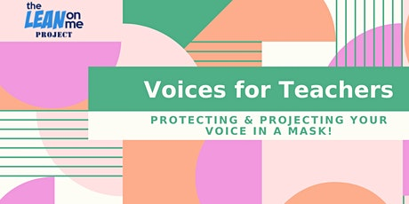 Voices for Teachers: Protecting & Projecting Your Voice Wearing a Mask tickets