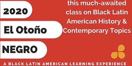 Otoño Negro: Course on Black Latin American History & Contemporary Life tickets