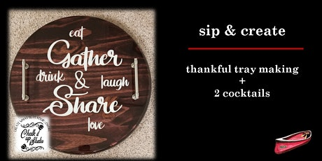Sip & Create: Thankful Tray + 2 Cocktails tickets