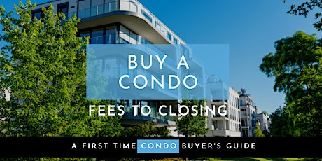 Everything to Know Before Buying a Condo [Webinar] tickets