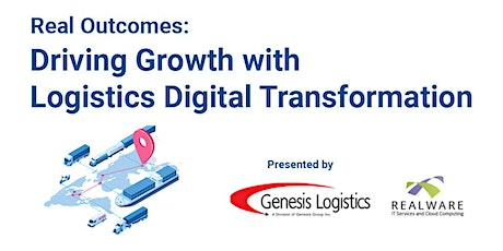 Real Outcomes: Driving Growth with Logistics Digital Transformation tickets