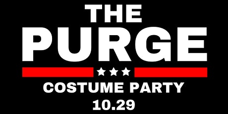 THE PURGE HALLOWEEN COSTUME PARTY tickets