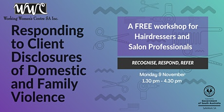 Responding to Client Disclosures of DFV for Hairdressers tickets