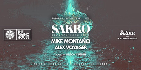 The Magic House / SAKRO + Mike Montaño + Alex Voyager / Sab 05 Dic boletos