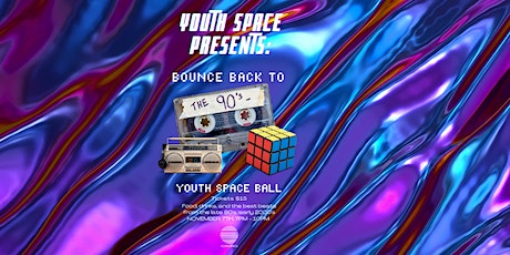 Bounce Back to the 90's - Youth Space Ball tickets