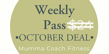 Week 4 - Save $6 a week with my weekly pass - Mumma Coach Fitness tickets