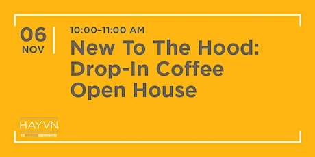 New to The Hood: Drop-In Coffee Open House tickets