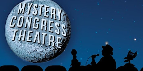 Mystery Congress Theatre! -  Halloween Eve! tickets