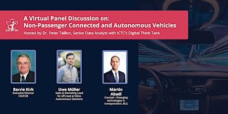 Virtual Panel Discussion on Non-Passenger Connected & Autonomous  Vehicles tickets
