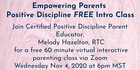 Empowering Parents with Positive Discipline - FREE Intro Class tickets