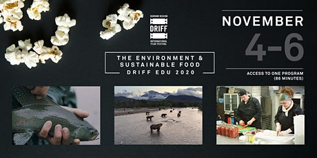 DRIFF EDU 2020 - The Environment & Sustainable Food Program tickets