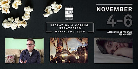 DRIFF EDU 2020 - Isolation & Coping Strategies Program tickets