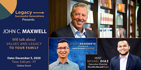 """John C. Maxwell will talk about values and legacy to your family."" tickets"