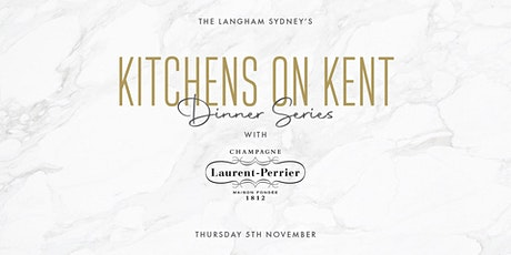 The Langham, Sydney's - Kitchens on Kent Dinner Series with Laurent-Perrier tickets