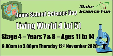 Years 7/8 - Ages 11 - 14 Home School Science Day  || Living World 4 (of 5) tickets