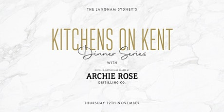 The Langham, Sydney's - Kitchens on Kent Dinner Series with Archie Rose tickets