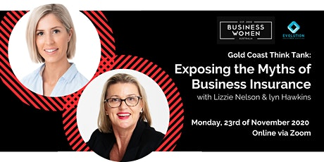 Online, Gold Coast Think Tank: Exposing The Myths of Business Insurance tickets