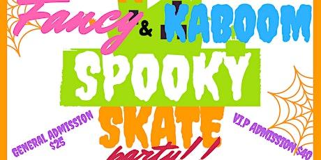 Fancy & Kaboom Spooky Skate Party! tickets