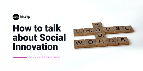 How to Talk about Social Innovation | Free Online SkillGym tickets