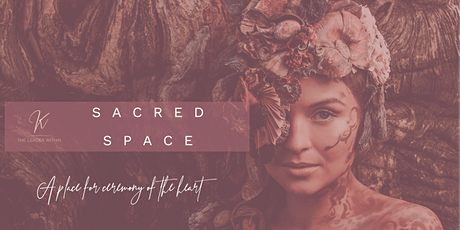 Sacred Space - A Place fo Ceremony of the Heart tickets