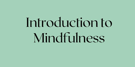 Introduction to Mindfulness biglietti