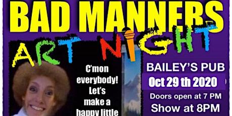 BAD MANNERS ART NIGHT HALLOWEEN EDITION!! tickets
