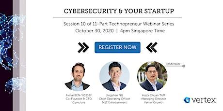 Technopreneur Webinar Series: Cybersecurity & Your Startup tickets