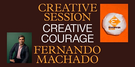 Virtual Creative Session: Creative Courage by Fernando Machado tickets
