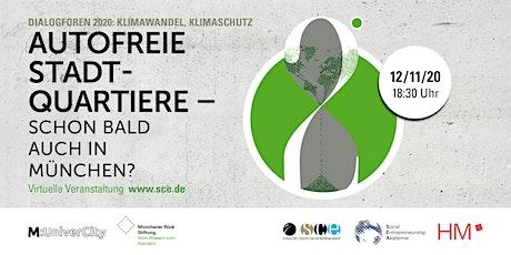 Dialogforen 2020: Autofreie Stadtquartiere - schon bald auch in München? Tickets