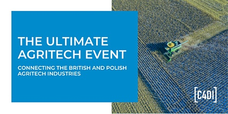 Ultimate AgriTech Event: Connecting Britain and Poland tickets
