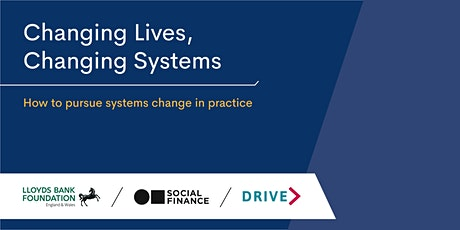 Changing Lives, Changing Systems tickets