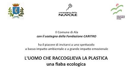 L'UOMO CHE RACCOGLIEVA LA PLASTICA  una fiaba ecologica biglietti