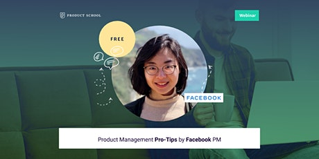 Webinar: Product Management Pro-Tips by Facebook PM tickets