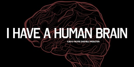 I Have a Human Brain tickets