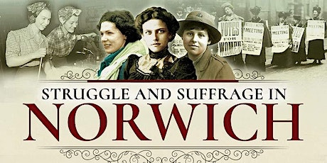 Struggle and Suffrage in Norwich:  Online Talk by Gill Blanchard tickets
