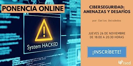 Ponencia: Ciberseguridad - Amenazas y Desafíos entradas
