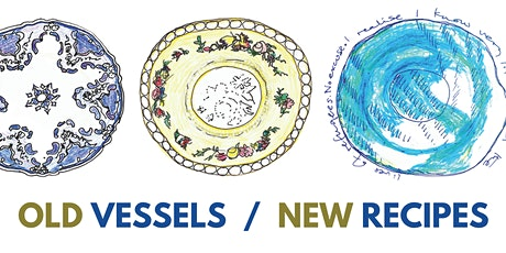 OLD VESSELS, NEW RECIPES tickets