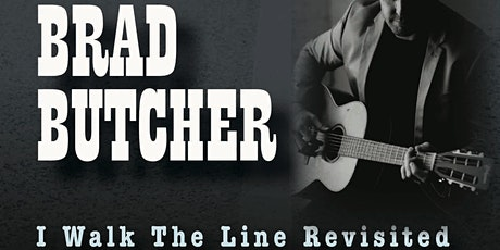 "Brad Butcher -"" I Walk The Line Revisited"" Tour tickets"
