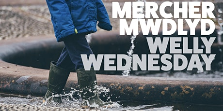 Welly Wednesday 11am  | Dydd Mercher Mwdlyd 11yb tickets