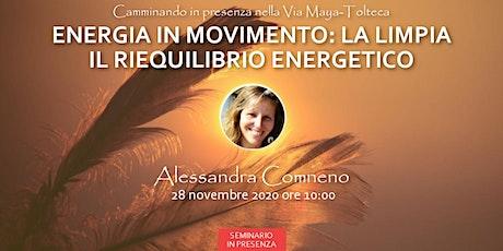 Energia in Movimento - La Limpia, il riequilibrio del corpo energetico biglietti