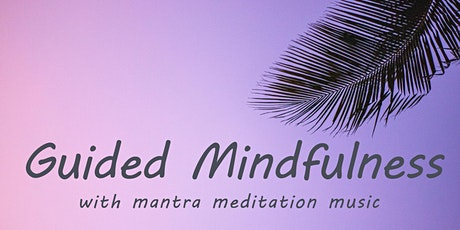 30 Minutes Guided Mindfulness Workshop tickets