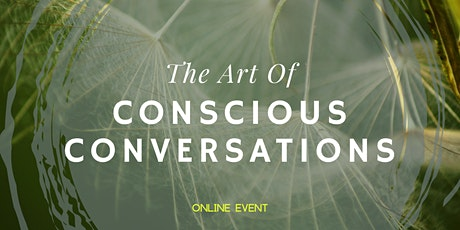 The Art of Conscious Conversations tickets
