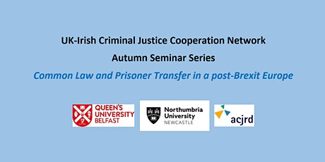 UKICJCN Webinar - Common Law and Prisoner Transfer in a post-Brexit Europe tickets