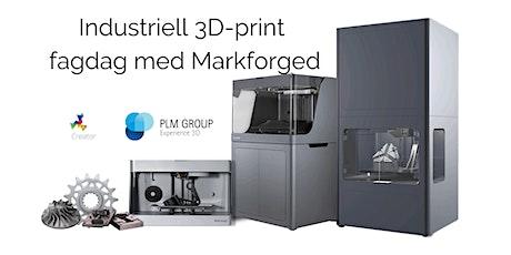 Industriell 3D-print fagdag med Markforged tickets